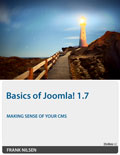Basics of Joomla 1.7: Making sense of your CMS by Frank Nilsen